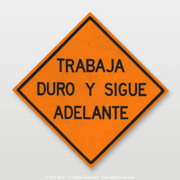 TRABAJA DURO Y SIGUE ADELANTE