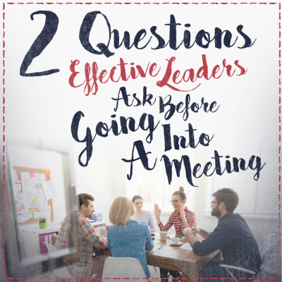 Questions Effective Leaders Ask