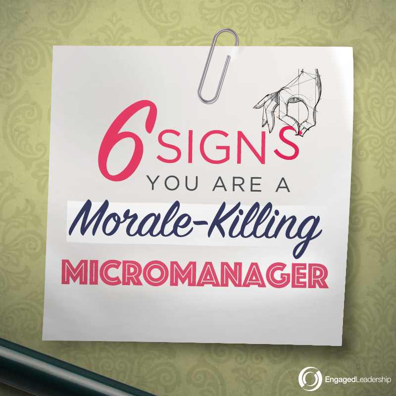 Signs You Are a Morale-Killing Micromanager