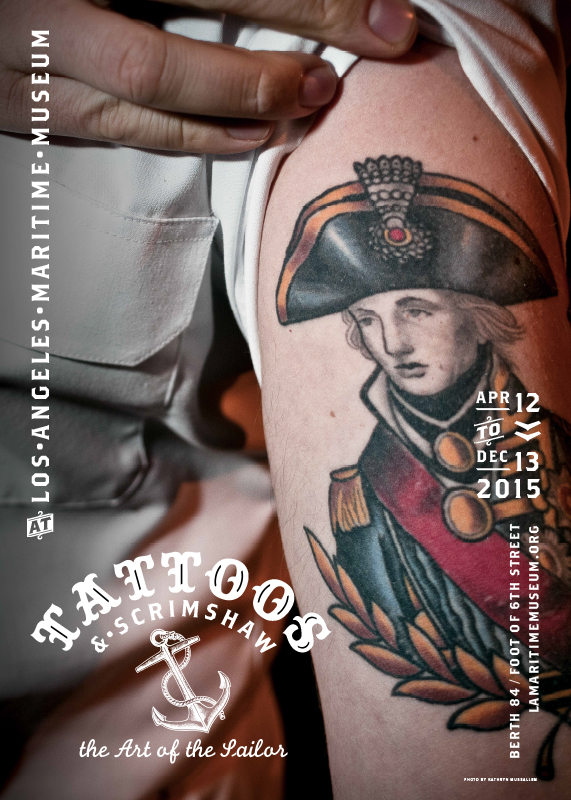 Poster, Tattoos & Scrimshaw: The Art of the Sailor, Los Angeles Maritime Museum, Los Angeles CA, March 2015