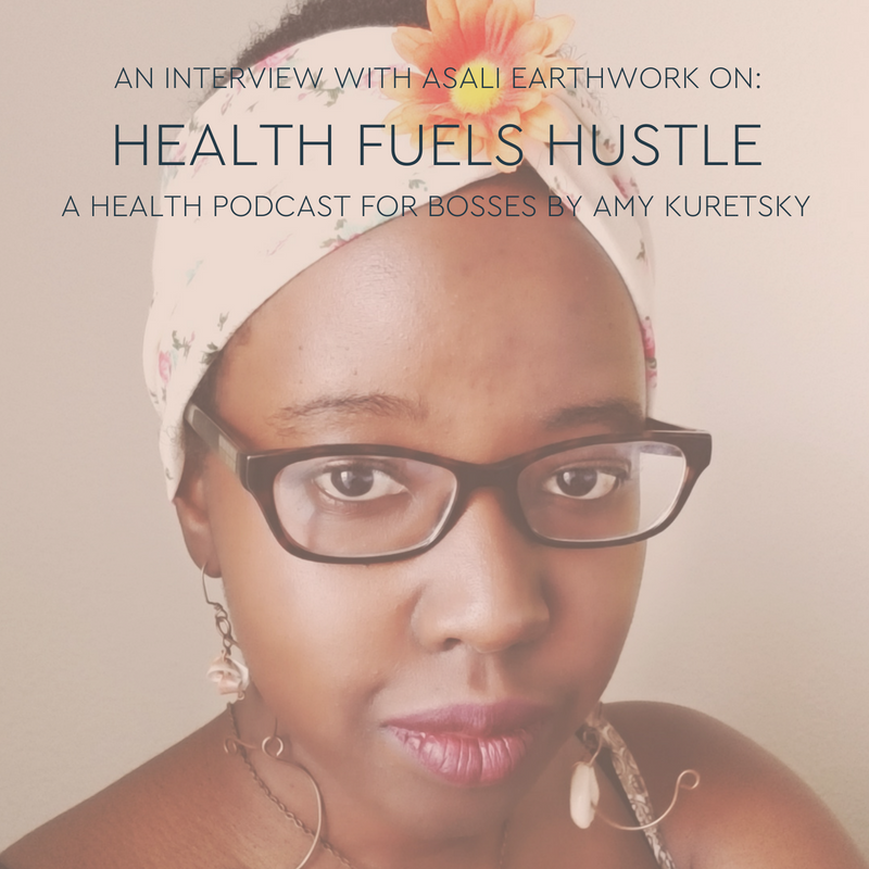 Asali_Earthwork_Health_Fuels_Hustle_Podcast