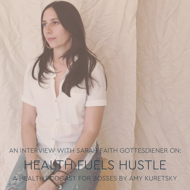 Sarah_Faith_Gottesdiener_Health_Fuels_hustle