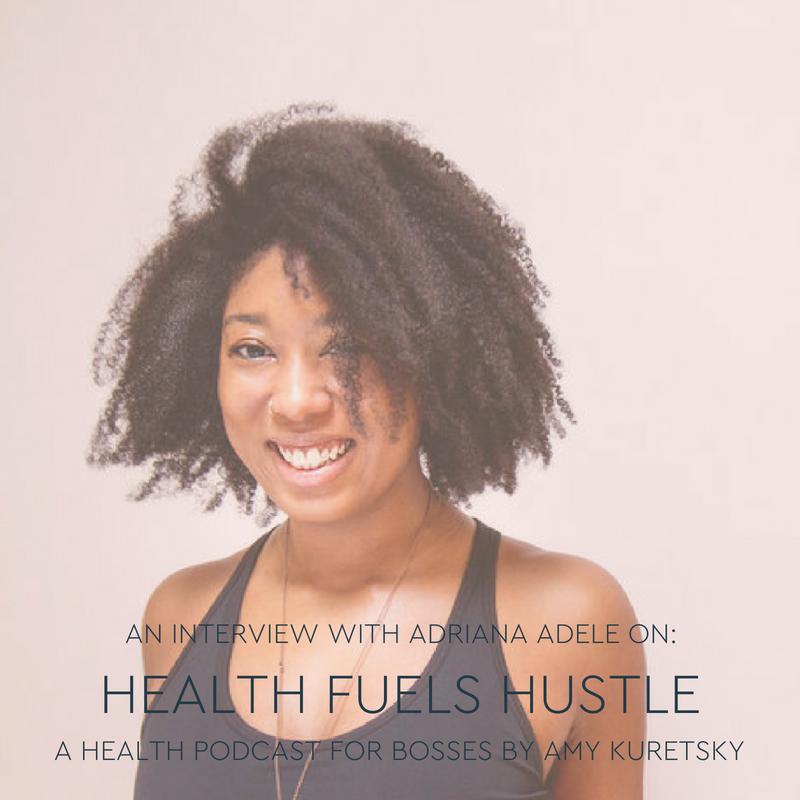 Adriana_Adele_Health_Fuels_Hustle_Podcast