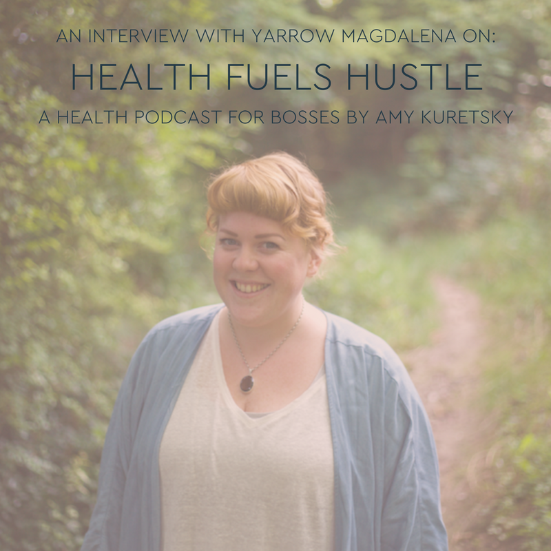 Yarrow_Magdalena_Health_Fuels_Hustle_podcast