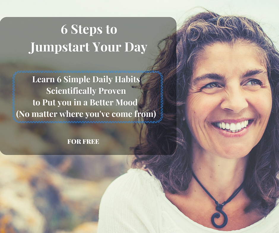 Click here to sign up for 6 Ways to jumpstart your day!