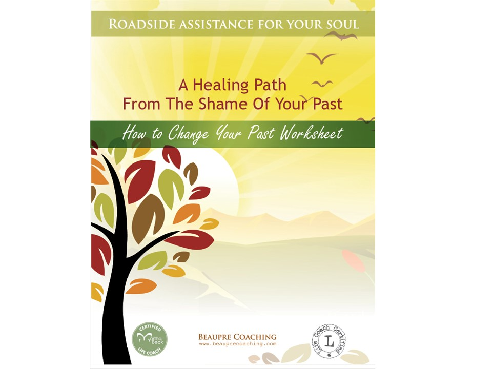 CLICK ON THE PHOTO TO GET MY NEW GUIDE - A HEALING PATH FROM THE SHAME OF YOUR PAST