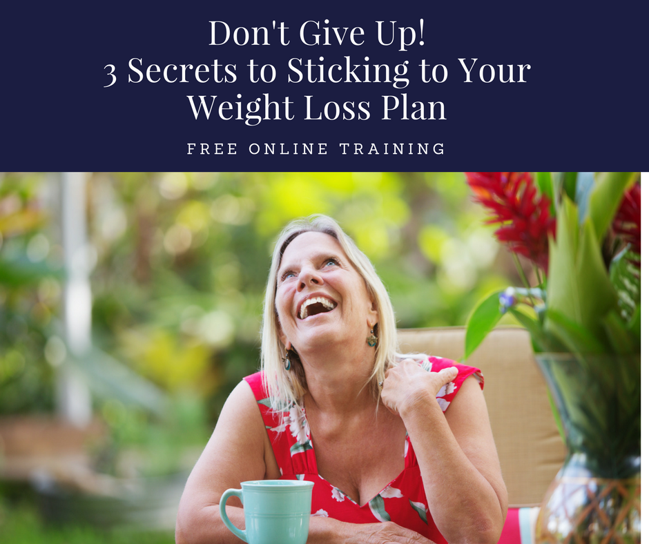 Register herefor free training - Monday, September 25th 9am Pacific/12pm Eastern.  What prevents you from sticking to your weight loss plan? Is it fear of being hungry or being unable to control your urges? Is it fear of failing and gaining more weight, yet again? Is it missing the mark on day 6 and deciding to give up completely? Join the free online training and discover 3 secrets to overcoming your fears.
