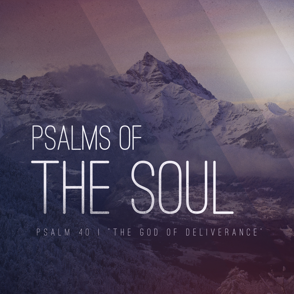 7 26 15 | Psalms of the Soul: The God of Deliverance — Morgan Hill