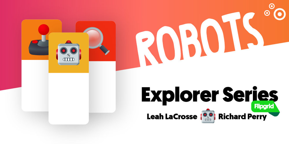 Robots_Flipgrid_ExplorerSeries
