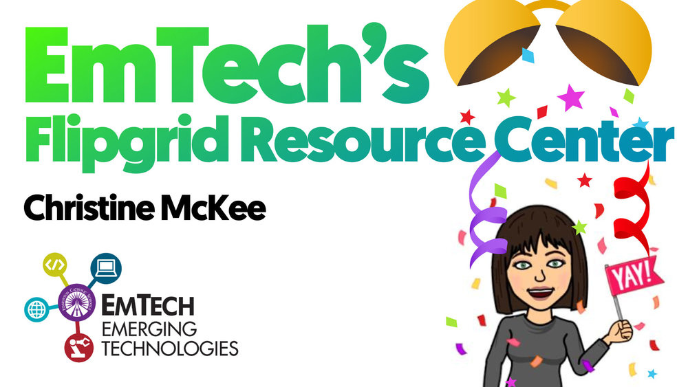 EmTech Flipgrid Resource Center