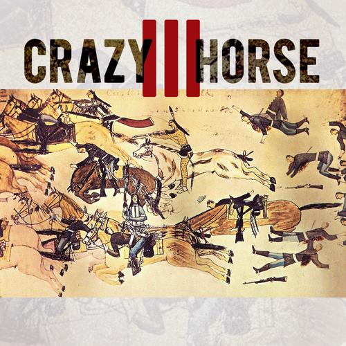 Crazy Horse (Part 3)