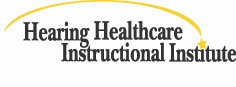 Hearing Healthcare Instructional Institute (HHII)/Providing quality continuing education for hearing professionals