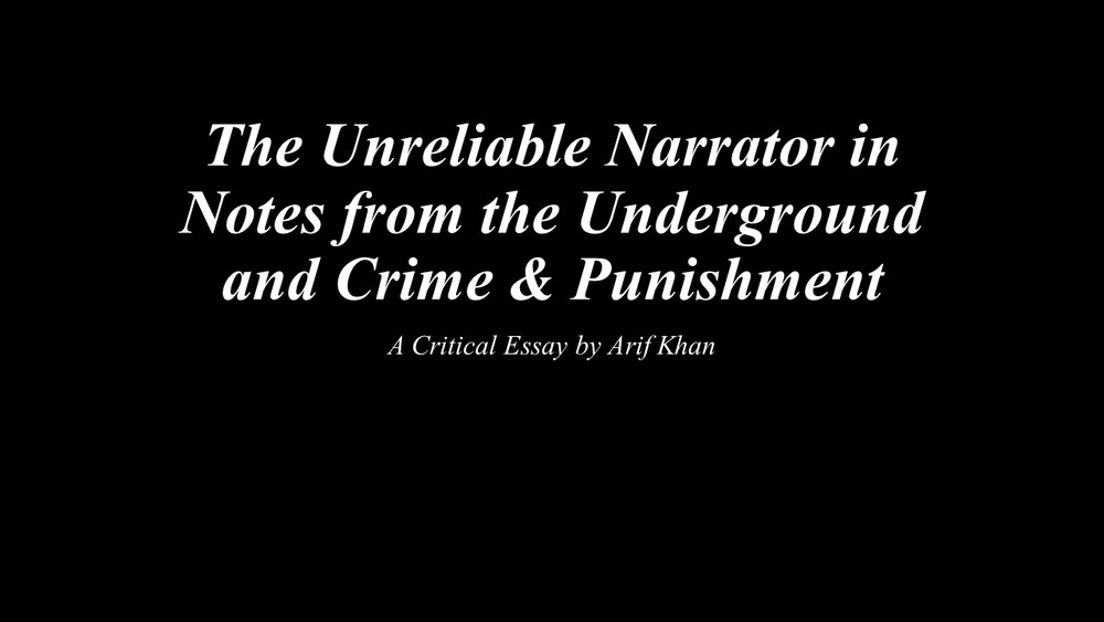 the unreliable narrator in notes from the underground and crime the unreliable narrator in notes from the underground and crime punishment critical essay