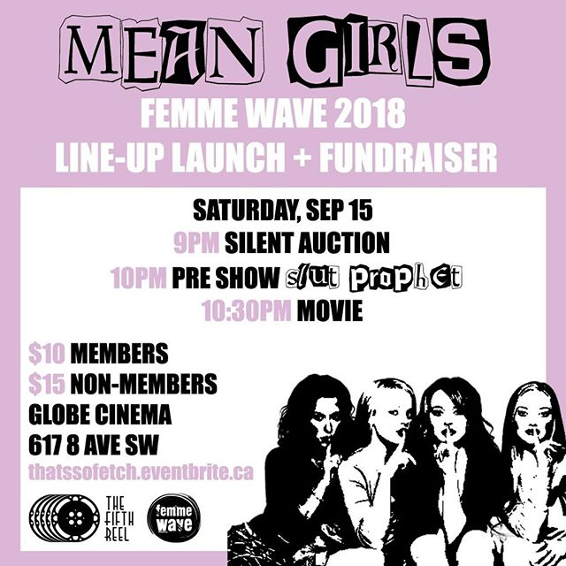 That's right, the Fifth Reel and @femmewavefest are teaming up to raise funds and announce the line-up for your friendly neighbourhood #feminist arts festival with MEAN GIRLS and Slut Prophet. Find out who will be playing Femme Wave 2018, get in on the silent auction, buy a beer and you will be part of making Femme Wave 2018 dreams come true! #femmewave2018 #femmewave #thefifthreel #yycmovies #yycfilms #yycevents