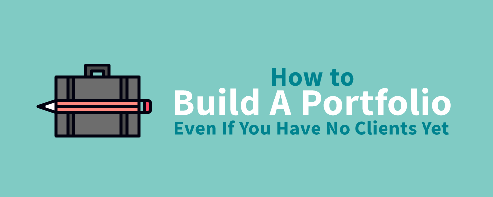 How to Build A Great Portfolio Even If You Have No Clients Yet by Narrativity Consultants