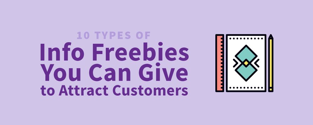 10 Types of Info Freebies You Can Give to Attract Customers by Narrativity Consultants
