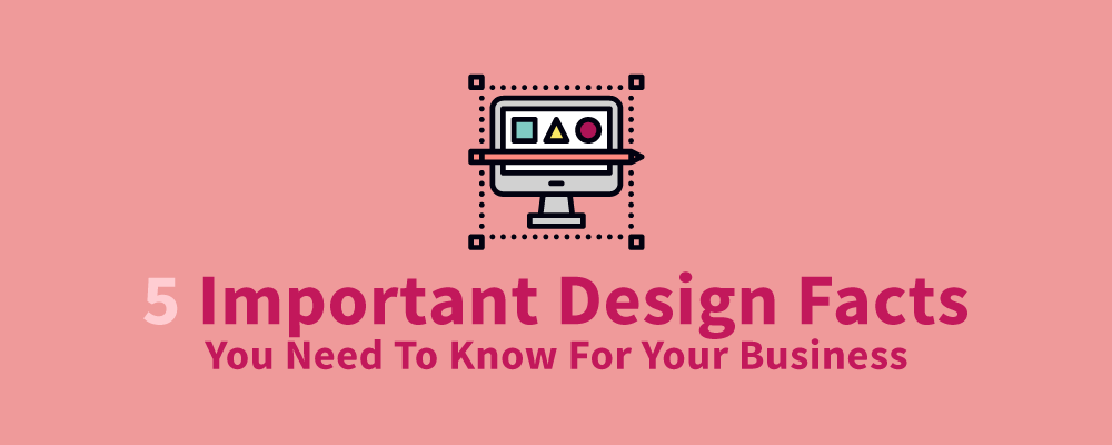5 Important Design Facts You Need to Know for Your Business by Narrativity Consultants