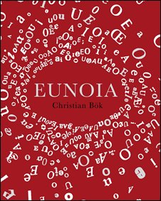 "Eunoia  by Christian Bok   ""Mad Oulipean lipogrammatic tour de force"""