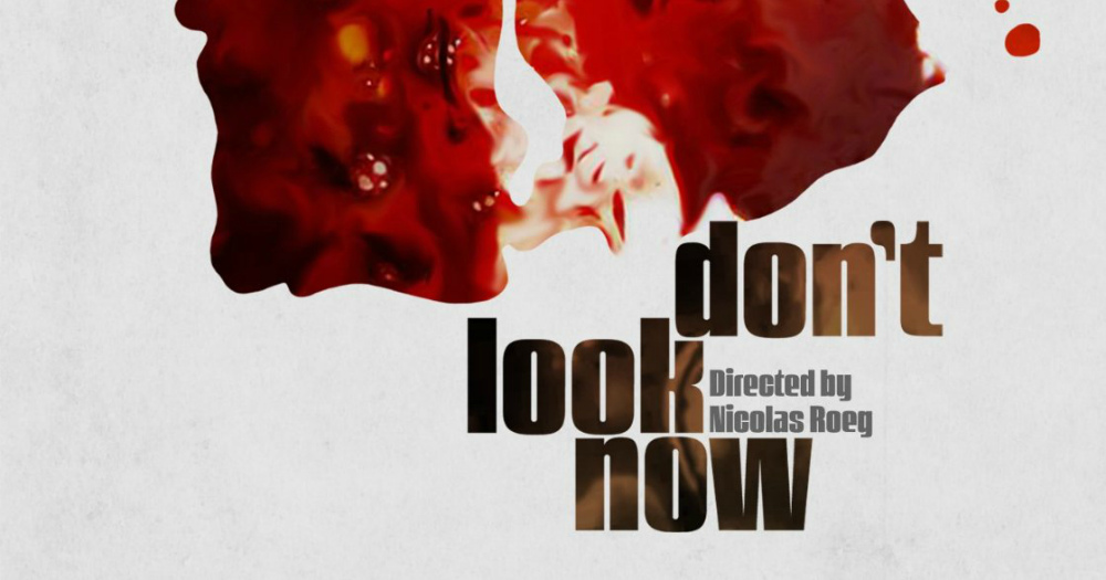 Don't Look Now  Directed by Nicolas Roeg