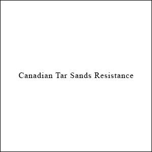 Canadian Tar Sands Resistance