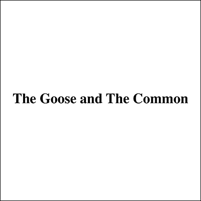 The Goose and The Common