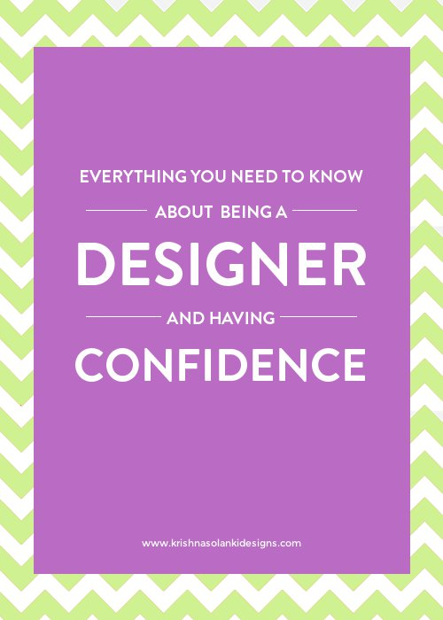 Everything you need to know about being a Designer and having confidence.jpg