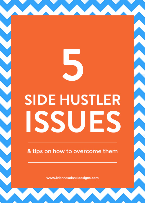 5 Side Hustler Issues And Tips On How To Overcome Them