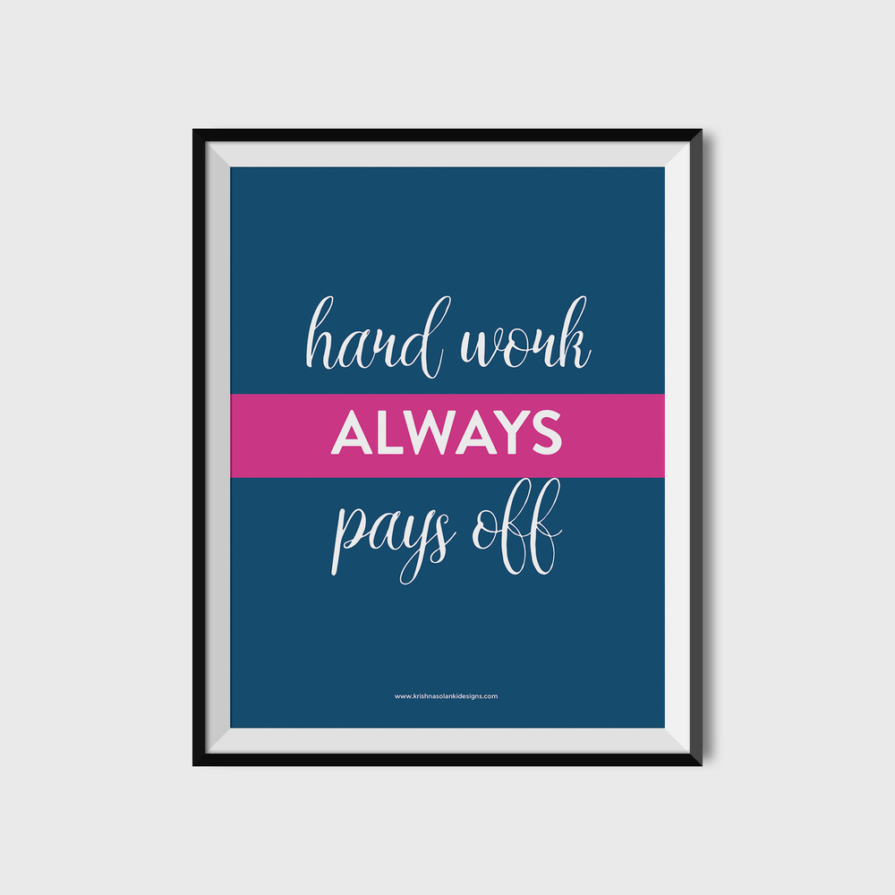 """Hard work always pays off"" - Printable - Krishna Solanki Designs"