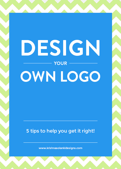Design your own logo - 5 tips to help you get it right!