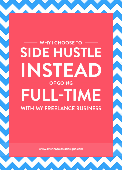 Krishna Solanki Designs - Why I Choose To Side Hustle Instead Of Going Full-Time With My Freelance Business
