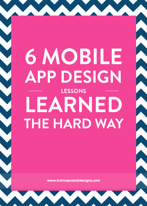Krishna Solanki Designs - 6 Mobile App Design Lessons Learned The Hard Way