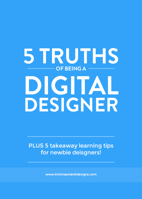 Krishna Solanki Designs - 5 Truths Of Being A Digital Designer