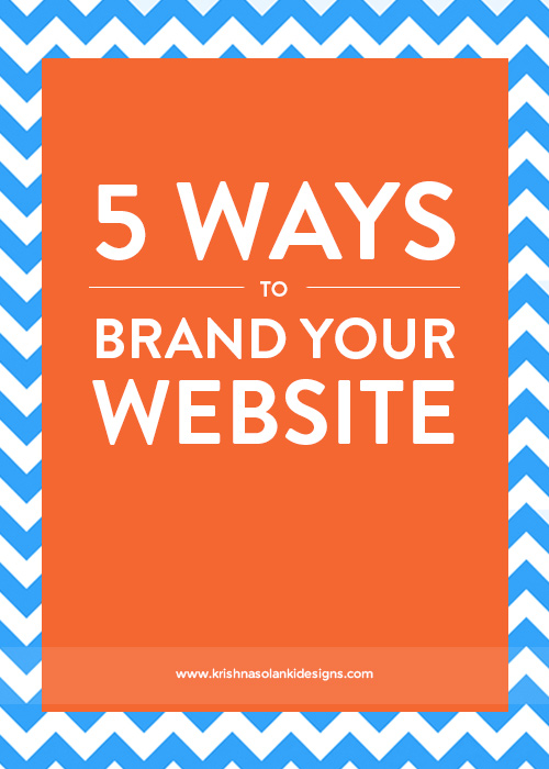 Krishna Solanki Designs - 5 Ways To Brand Your Website