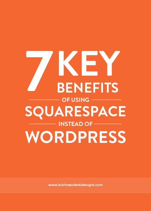Krishna Solanki Designs - 7 Key Benefits Of Using Squarespace Instead Of Wordpress