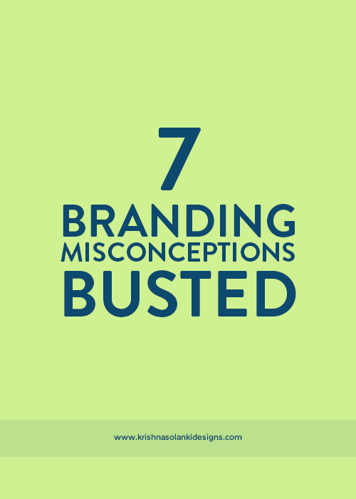 Krishna Solanki Designs - 7 Branding Misconceptions Busted.jpg