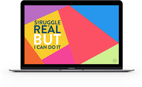 Mockup - The Struggle Is Real But I Can Do It - desktop wallpaper.jpg