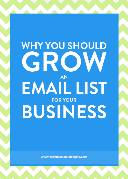 Krishna Solanki Designs - Why You Should Grow An Email List For Your Small Business.jpg