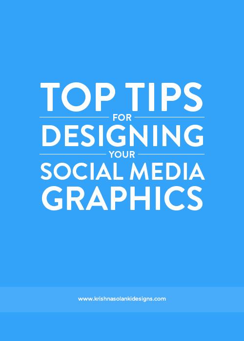 Krishna Solanki Designs - Top Tips For Designing Your Social Media Graphics.jpg
