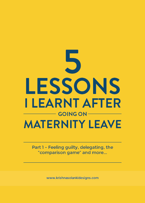 Krishna Solanki Designs - 5 Lessons I Learnt After Going On Maternity Leave - Part 1.jpg