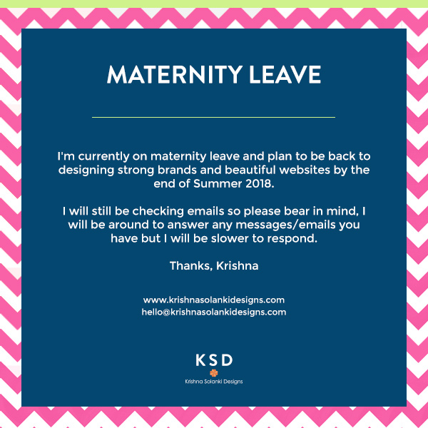 Krishna Solanki Designs - 3 Things I Did To Prepare My Business For Maternity Leave - Maternity leave graphic
