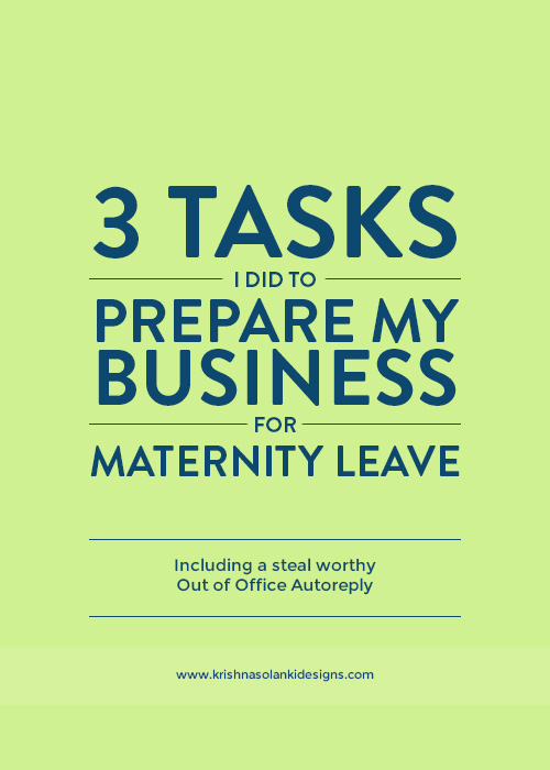 Krishna Solanki Designs - 3 Things I Did To Prepare My Business For Maternity Leave - Part 2.jpg