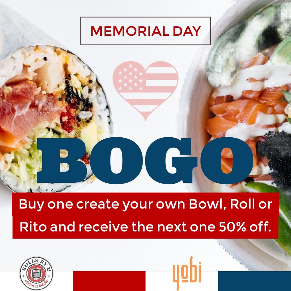 Happy Memorial Day - 'Create Your Own' regular Poké style Bowl, Roll or Rito and receive the next one 50% off