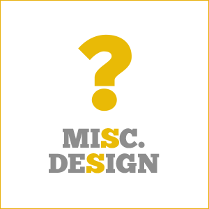 MISC. DESIGN