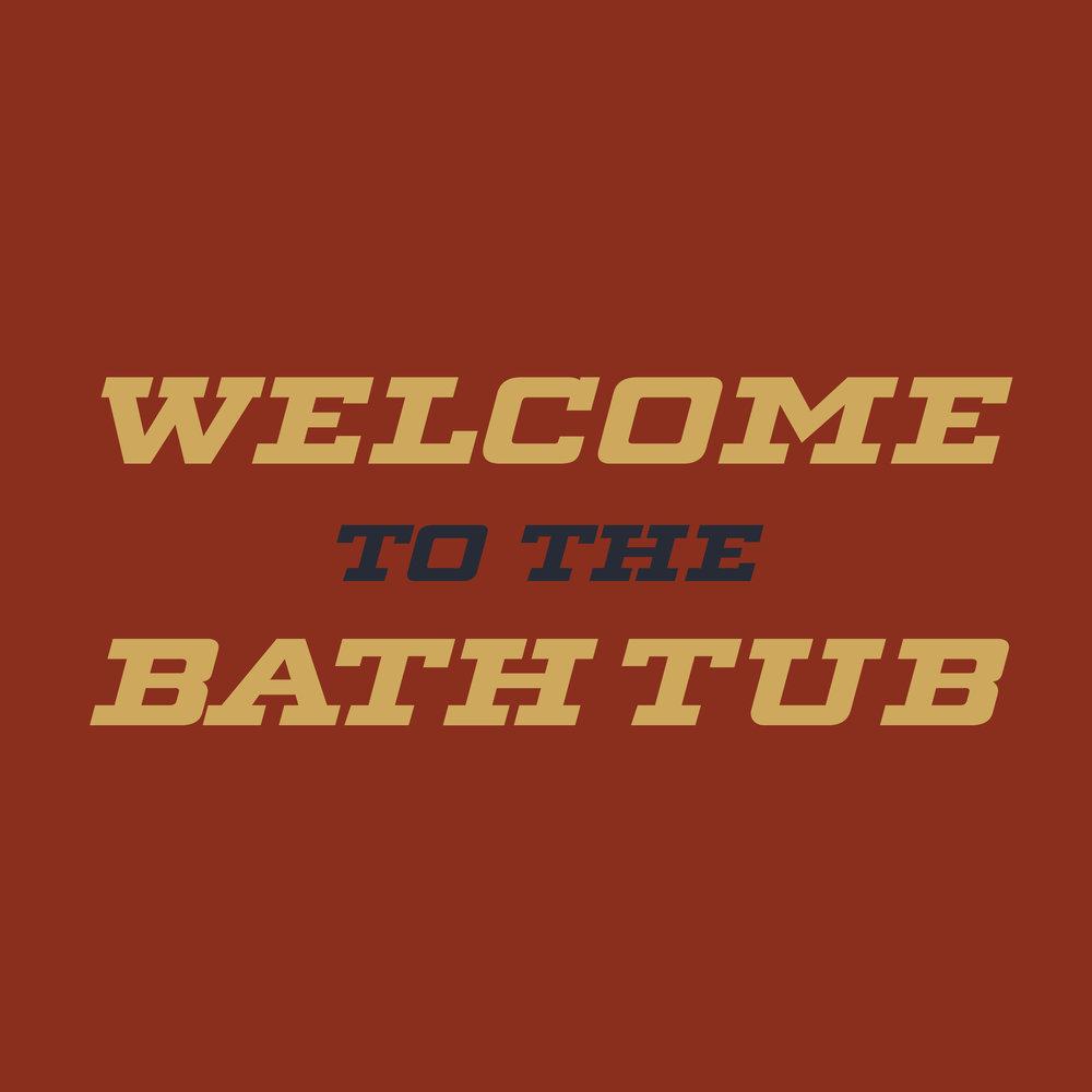Welcome-To-The_BathTub_SQSP.jpg
