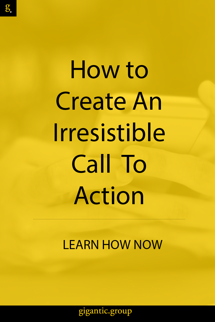 How to Create an Irresistible Call to Action