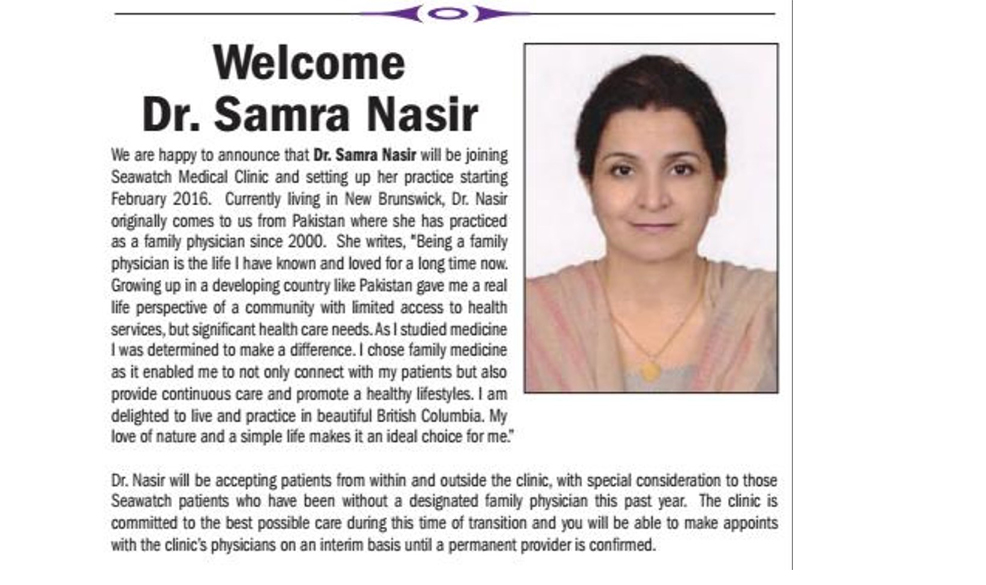 New Family Physician Arrives in Campbell River - March 17, 2016 - After completing her 12-week clinical field assessment in Port Hardy, Dr. Samra Nasir has moved to Campbell River to begin her family practice, and she couldn't be happier. (Campbell River Mirror)