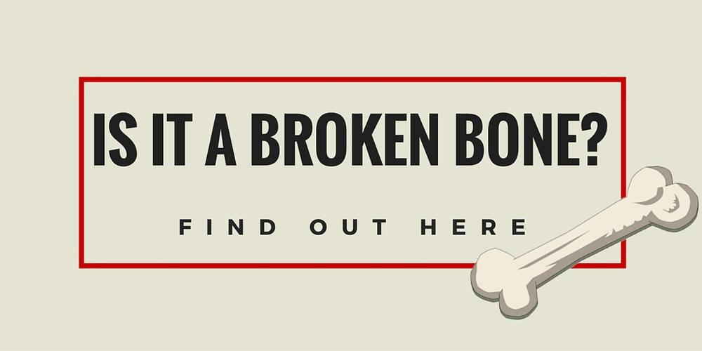 did i break my bone