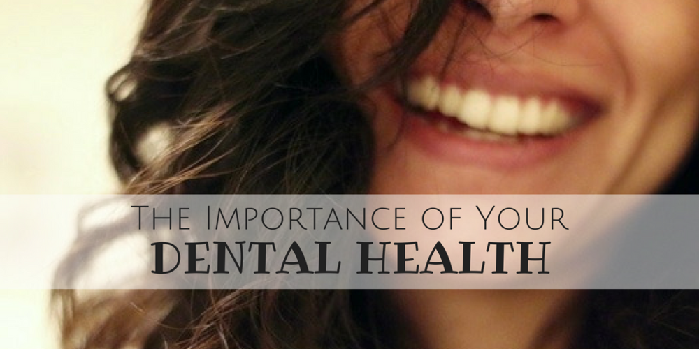 the importance of your dental health