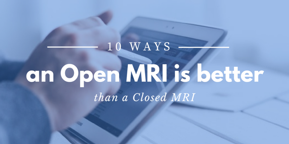 10 ways an open mri is better than a closed mri