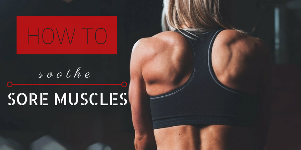 how to soother sore muscles